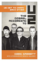 We get to carry each other : the Gospel according to U2