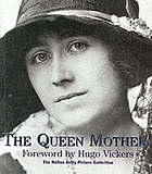 The Queen Mother : the Hulton Getty picture collection