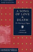 A song of love and death : the meaning of opera