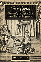Fair copies : reproducing the English lyric from Tottel to Shakespeare