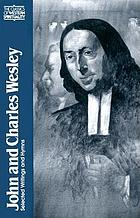 John and Charles Wesley : selected prayers, hymns, journal notes, sermons, letters and treatises