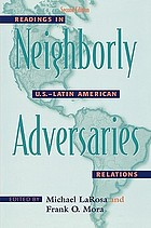 Neighborly adversaries : readings in U.S.-Latin American relations