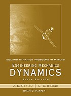 Solving dynamics problems in Matlab : to accompany Engineering mechanics dynamics, sixth edition