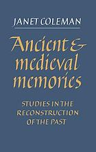 Ancient and medieval memories : studies in the reconstruction of the past