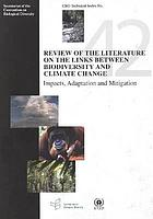 Review of the literature on the links between biodiversity and climate change : impacts, adaptation, and mitigation