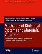 Mechanics of biological systems and materials. Volume 4 : proceedings of the 2013 Annual Conference on Experimental and Applied Mechanics