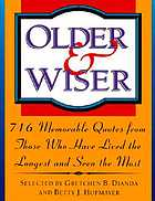 Older and wiser : 716 memorable quotes from those who have lived the longest and seen the most