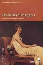 The Grove dictionary of art. From David to Ingres : early 19th-century French artists