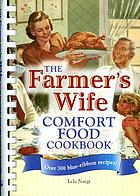 The farmer's wife comfort food cookbook : over 300 blue-ribbon recipes!