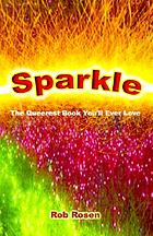 Sparkle : the queerest book you'll ever love