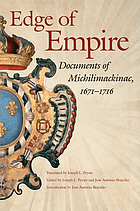 Edge of empire : documents of Michilimackinac, 1671-1716