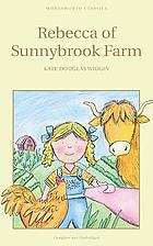 Rebecca of Sunnybrook Farm / Kate Douglas Wiggin.