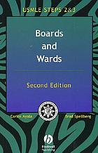 Boards and wards : a review for USMLE steps 2 & 3