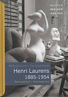 Henri Laurens 1885-1954 : de grote curve : retrospectief = the great curve : retrospective