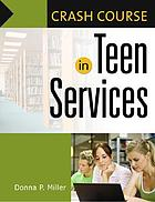 Crash course in teen services