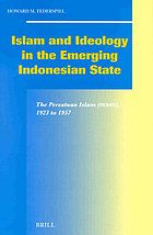 Islam and ideology in the emerging Indonesian state : the Persatuan Islam (Persis), 1923-1957