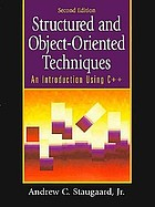 Structured and object-oriented techniques : an introduction using C++