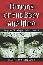 Demons of the body and mind : essays on disability in gothic literature