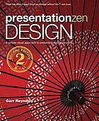 Presentation Zen design : a simple visual approach to presenting in today's world