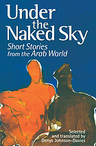 Under the naked sky : short stories from the Arab world