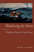 Weathering the storm : inside Winslow Homer's Gulf Stream
