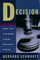 Decision : how the Supreme Court decides cases
