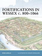 Fortifications in Wessex c.800-1016 : the defences of Alfred the Great against the Vikings