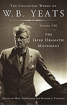 The collected works / 8 The Irish dramatic movement.