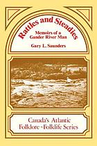 Rattles and steadies : memoirs of a Gander River man