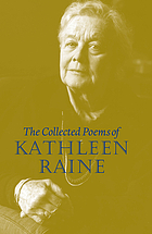 The collected poems of Kathleen Raine.