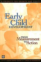 Early child development from measurement to action : a priority for growth and equity