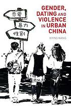 Gender, dating and violence in urban China