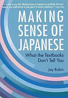 Making sense of Japanese : what the textbooks don't tell you