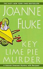 Key lime pie murder : a Hannah Swensen mystery with recipes