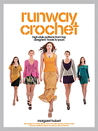 Runway crochet : high-style patterns from top designers' hooks to yours