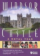 Windsor Castle : a royal year