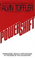 Powershift : knowledge, wealth, and violence in the 21st century