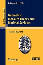 Geometric measure theory and minimal surfaces : lectures given at a summer school of the Centro Internazionale Matematico Estivo (C.I.M.E.) held in Varenna (Como), Italy, August 24 - September 2, 1972