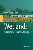 Wetlands : integrating multidisciplinary concepts