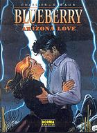 Blueberry. Arizona love /$c[Jean-Michel] Charlier, [Jean] Giraud.
