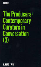 The producers: contemporary curators in conversation. 3