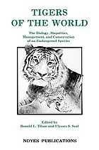 Tigers of the world : the biology, biopolitics, management, and conservation of an endangered species