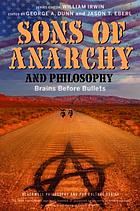 Sons of anarchy and philosophy : brains before bullets