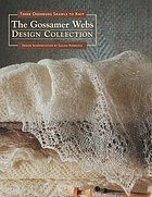 The Gossamer webs design collection : three Orenburg shawls to knit