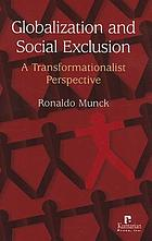 Globalization and social exclusion : a transformationalist perspective