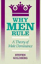 Why men rule : a theory of male dominance