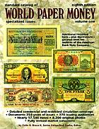 Standard catalog of world paper money. Volume one : specialized issues