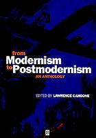 From modernism to postmodernism : an anthology