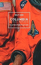 Columbia, final voyage : the last flight of NASA's first space shuttle