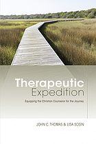 Therapeutic expedition : equipping the Christian counselor for the journey